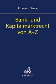 Kay Uwe Erdmann: Bank- und Kapitalmarktrecht von A-Z, Buch