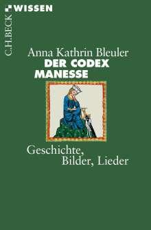 Anna Kathrin Bleuler: Der Codex Manesse, Buch