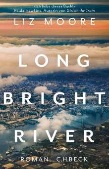 Liz Moore: Long Bright River, Buch