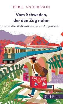 Per J. Andersson: Vom Schweden, der den Zug nahm, Buch