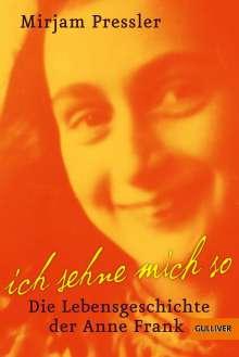 Mirjam Pressler: Ich sehne mich so! Die Lebensgeschichte der Anne Frank, Buch