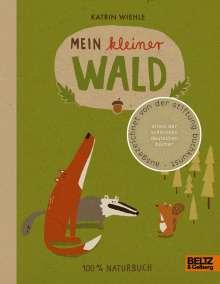 Katrin Wiehle: Mein kleiner Wald, Buch
