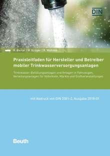 Hartmut Bartel: Praxisleitfaden für Hersteller und Betreiber mobiler Trinkwasserversorgungsanlagen, Buch