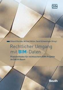Eduard Dischke: Rechtlicher Umgang mit BIM - Daten, Buch