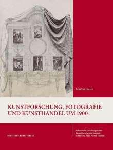 Martin Gaier: Kunstforschung, Fotografie und Kunsthandel um 1900, Buch