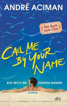 André Aciman: Call Me by Your Name, Ruf mich bei deinem Namen, Buch