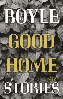 T. C. Boyle: Good Home Stories, Buch