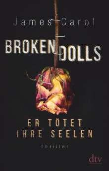 James Carol: Broken Dolls - Er tötet ihre Seelen, Buch