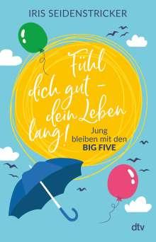 Iris Seidenstricker: Fühl dich gut - dein Leben lang!, Buch