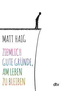 Matt Haig: Ziemlich gute Gründe, am Leben zu bleiben, Buch