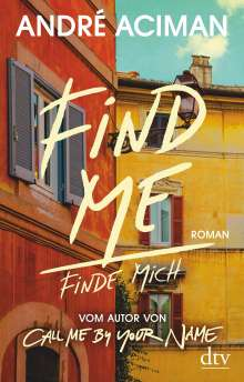André Aciman: Find Me, Finde mich, Buch