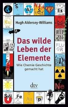 Hugh Aldersey-Williams: Das wilde Leben der Elemente, Buch