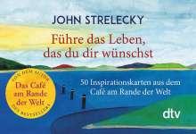 John Strelecky: Führe das Leben, das du dir wünschst, Buch