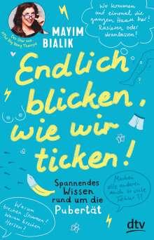 Mayim Bialik: Endlich blicken, wie wir ticken - Spannendes Wissen rund um die Pubertät, Buch