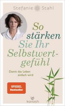 Stefanie Stahl: So stärken Sie Ihr Selbstwertgefühl, Buch