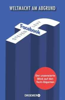 Steven Levy: Facebook - Weltmacht am Abgrund, Buch