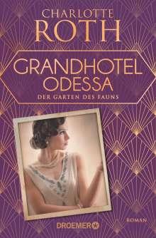 Charlotte Roth: Grandhotel Odessa. Der Garten des Fauns, Buch