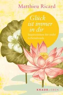 Matthieu Ricard: Glück ist immer in dir, Buch