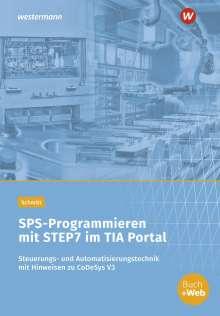 Karl Schmitt: SPS-Programmieren mit STEP7 im TIA Portal. Arbeitsheft, Buch