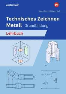 Karl-Georg Noethen: Technisches Zeichnen Metall. Grundbildung. Schülerband, Buch