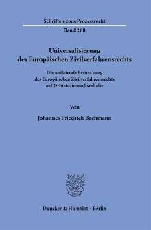 Johannes Friedrich Bachmann: Universalisierung des Europäischen Zivilverfahrensrechts., Buch