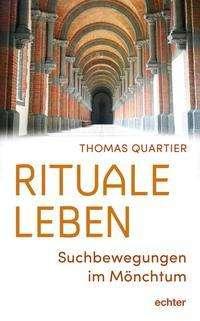 Thomas Quartier: Rituale leben, Buch