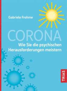 Gabriele Frohme: Corona - Wie Sie die psychischen Herausforderungen meistern, Buch