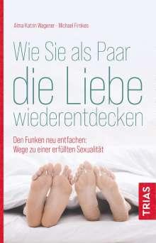 Alma Katrin Wagener: Wie Sie als Paar die Liebe wiederentdecken, Buch