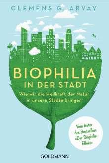 Clemens G. Arvay: Biophilia in der Stadt, Buch