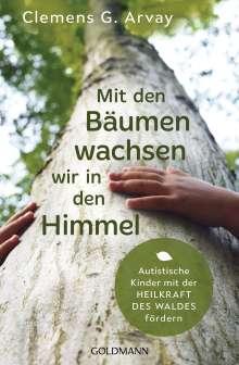 Clemens G. Arvay: Mit den Bäumen wachsen wir in den Himmel, Buch