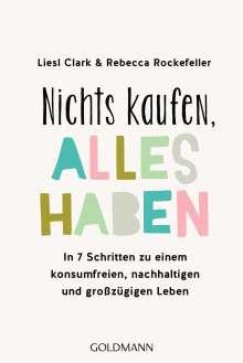 Liesl Clark: Nichts kaufen, alles haben, Buch
