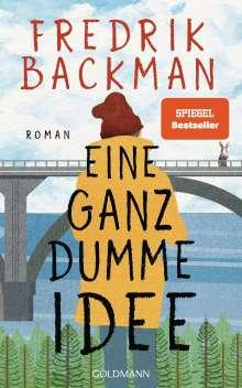 Fredrik Backman: Eine ganz dumme Idee, Buch