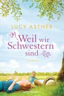 Lucy Astner: Weil wir Schwestern sind, Buch