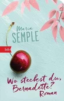 Maria Semple: Wo steckst du, Bernadette?, Buch
