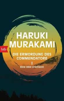 Haruki Murakami: Die Ermordung des Commendatore I - Eine Idee erscheint, Buch