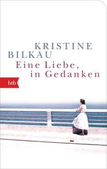 Kristine Bilkau: Eine Liebe, in Gedanken, Buch