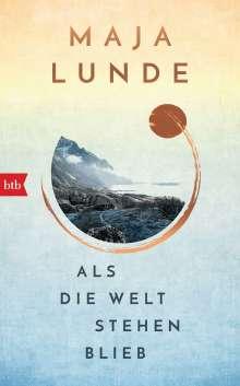 Maja Lunde: Als die Welt stehen blieb, Buch