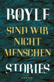 T. C. Boyle: Sind wir nicht Menschen, Buch