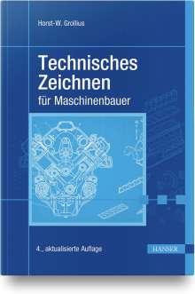 Horst-Walter Grollius: Technisches Zeichnen für Maschinenbauer, Buch