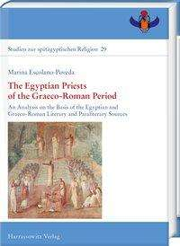 Marina Escolano-Poveda: The Egyptian Priests of the Graeco-Roman Period, Buch
