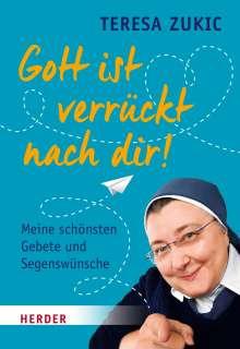 Teresa Zukic: Gott ist verrückt nach dir!, Buch