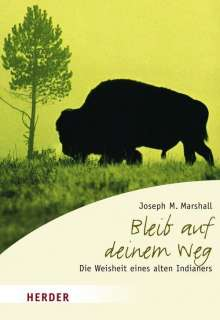 Joseph M. Marshall: Bleib auf deinem Weg, Buch