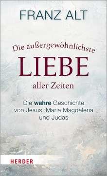 Franz Alt: Die außergewöhnlichste Liebe aller Zeiten, Buch