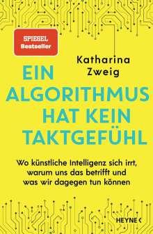 Katharina Zweig: Ein Algorithmus hat kein Taktgefühl, Buch