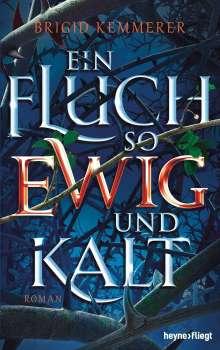 Brigid Kemmerer: Ein Fluch so ewig und kalt, Buch