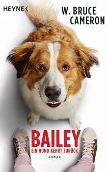 W. Bruce Cameron: Bailey - Ein Hund kehrt zurück, Buch