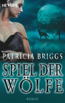Patricia Briggs: Spiel der Wölfe, Buch