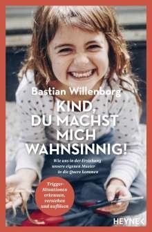 Bastian Willenborg: Kind, du machst mich wahnsinnig!, Buch