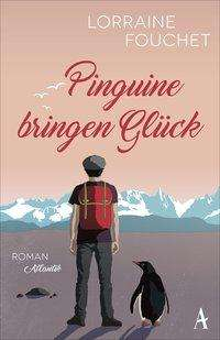 Lorraine Fouchet: Pinguine bringen Glück, Buch
