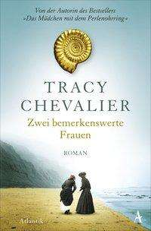 Tracy Chevalier: Zwei bemerkenswerte Frauen, Buch